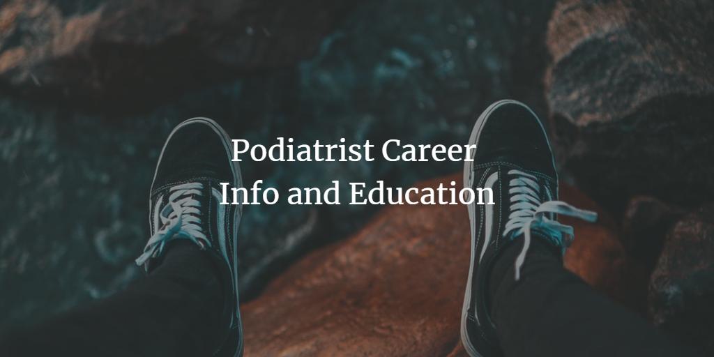Podiatrist Career Info and Education
